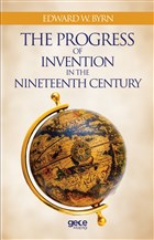 The Progress Of Invention In The Nineteenth Century