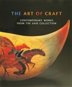The Art of Craft: Contemporary Works from the Saxe Collection