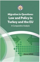 Migration in Questions Law and Policy in Turkey and the EU