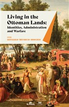 Living in The Ottoman Lands: Identities Administration and Warfare