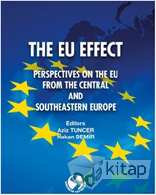 The Eu Effect: Perspectıves On The Eu From The Central And South-Eastern Europe