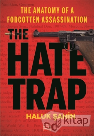 The Hate Trap - The Anatomy of a Forgotten Assassination