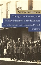 The Agrarian Economy and Primary Education in the Salonican Countryside in the Hamidian Period (1876-1908)