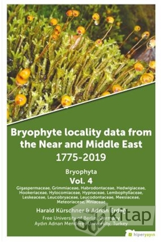 Bryophyte Locality Data From The Near and Middle East 1775-2019 Bryophyta Vol. 4