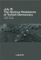 July 15: The Glorious Resistance Of Türkish Democracy