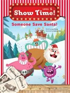 Someone Save Santa! Show Time Level 1