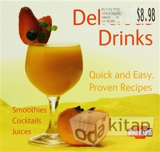 Delicious Drinks: Quick and Easy, Proven Recipes