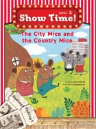 The City Mice and the Country Mice Show Time Level 1