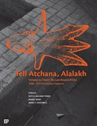Tell Atchana, Alalakh Volume 2a (Text): The Late Bronze 2 City 2006 - 2010 Excavation Seasons (2 Cilt)