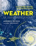 Weather: An Illustrated History: From Cloud Atlases to Climate Change