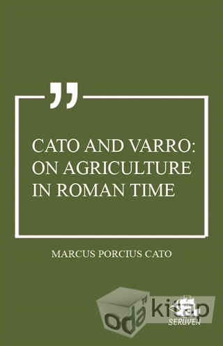 Cato and Varro: On Agriculture in Roman Time