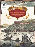 Tarih Boyunca Türk Yelkenli Gemileri / Turkish Sailing Ships Through the Ages