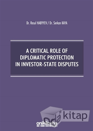 A Critical Role Of Diplomatic Protection In Investor-State Disputes
