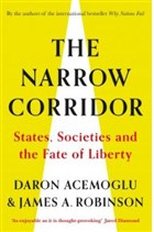 The Narrow Corridor : States, Societies, and the Fate of Liberty