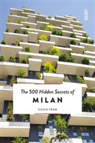 The 500 Hidden Secrets of Milan