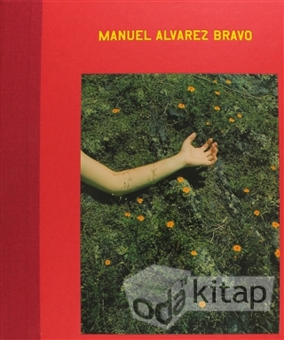 Manuel Alvarez Bravo: Ojos En Los Ojos / The Eyes in His Eyes